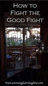 115.  How to Fight the Good Fight