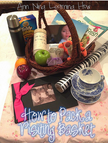 How to Pack a Visiting Basket    Ann Ning Learning How