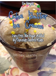 So Simple:  Cake Batter Ice Cream from CCK || Ann Ning Learning How