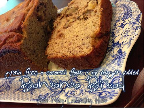 Coconut Flour Banana Bread [Grain Free, No Sugar Added] || Ann Ning Learning How