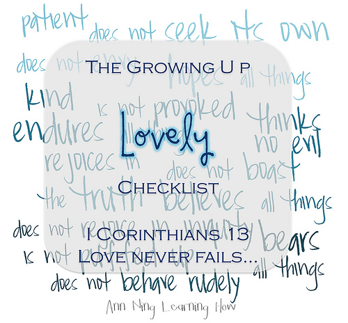Growing Up Lovely Checklist [I Cor 13] | Ann Ning Learning How