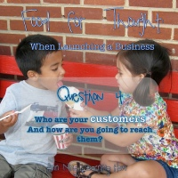 228.  Food For Thought: When Launching a Business - 4. Customers