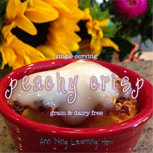 Peachy Crisp | Single Serving, GF, DF | Ann Ning Learning How