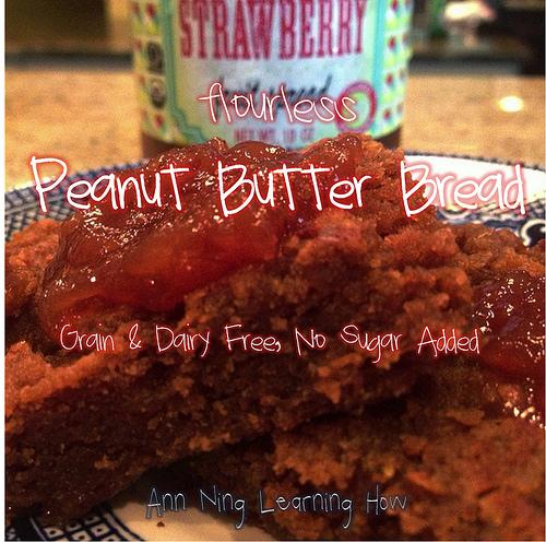 Flourless PB Bread | Grain & Dairy Free, NSA |Ann Ning Learning How