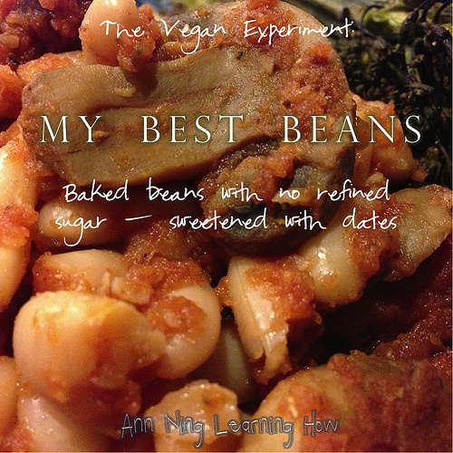 My Best Beans |Vegan, No Refined Sugar | Ann Ning Learning How