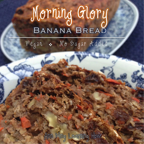 Morning Glory Banana Bread | Vegan, NSA | Ann Ning Learning How