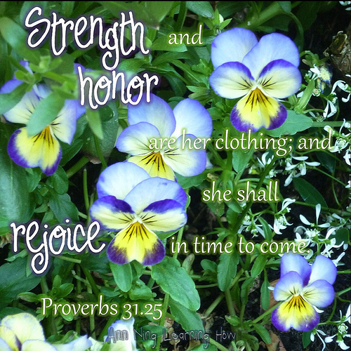 Strength and Honor |Proverbs 31 | Ann Ning Learning How
