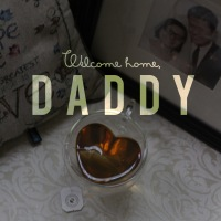 Daddy is home!